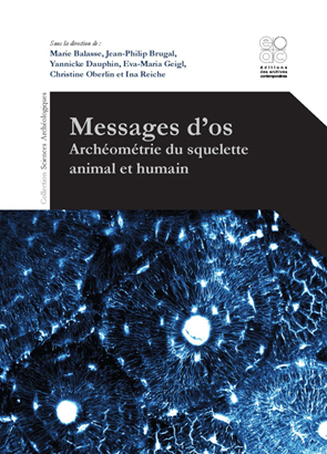 Messages d Os: Archeometrie du Squelette Animal et Humain